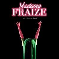 Madame Fraize 1